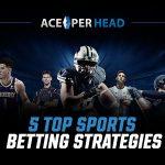 5 Top Sports Betting Strategies