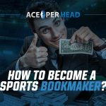 How to Become a Sports Bookmaker?