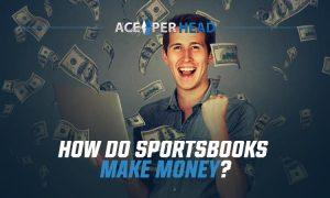 How Do Sportsbooks Make Money