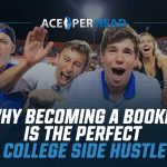 Why Becoming a Bookie Is the Perfect College Side Hustle